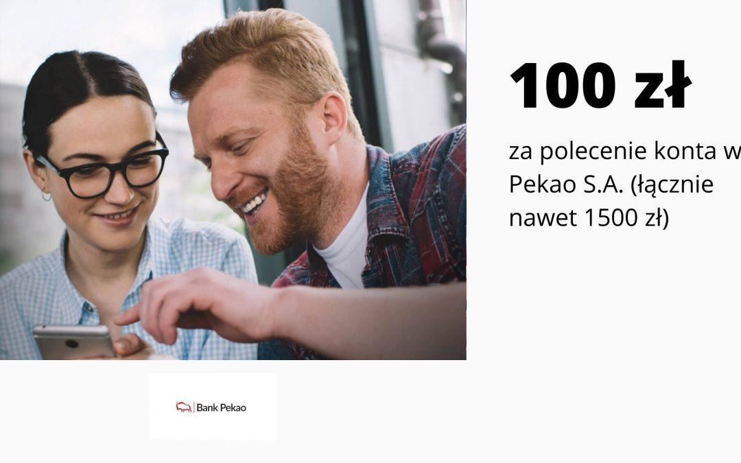 100 zł za polecenie, a łącznie nawet 1500 zł w kolejnej edycji promocji Programu Poleceń w Pekao S.A.