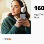 Promocja Konta Mobi 18 – 26 w ING Banku Śląskim – ponownie do zdobycia nawet 160 zł w gotówce