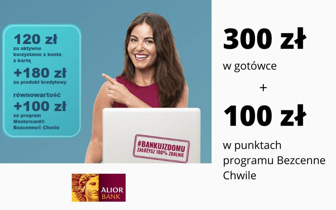Z nami najlepiej – VIedycja promocjiwAlior Banku – do zdobycia nawet 300 zł w gotówce i 100 zł w formie punktów powitalnych w programie Bezcenne Chwile