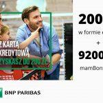 200 zł w formie e-bonu do Carfefour + nawet 9200 punktów w programie mamBONUS – promocja karty kredytowej w BNP Paribas