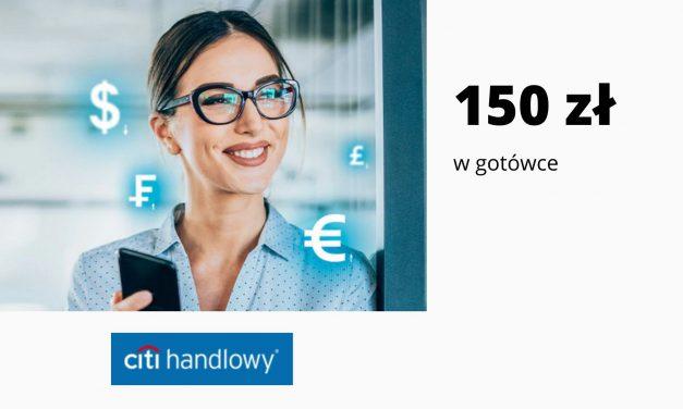 V edycja promocji CitiKonta w Citi Banku – nawet 150 zł w gotówce + nawet 400 zł w promocji karty kredytowej