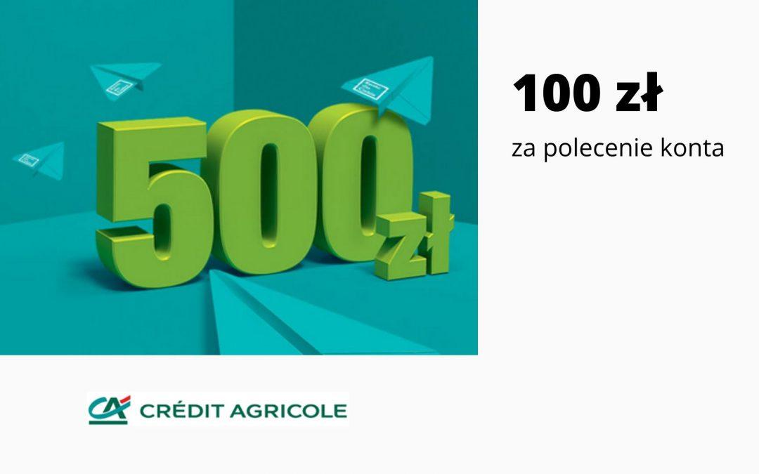 100 zł za polecenie konta w Credit Agricole w pierwszej tegorocznej edycji programu poleceń – maksymalnie nawet 500 zł do zdobycia