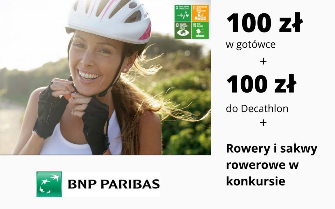 100 zł w gotówce + 100 zł do sklepów Decathlon w promocji Konta Otwartego na Ciebie w BNP Paribas, a w konkursie dodatkowo Rower Rayon Siera i sakwy rowerowe